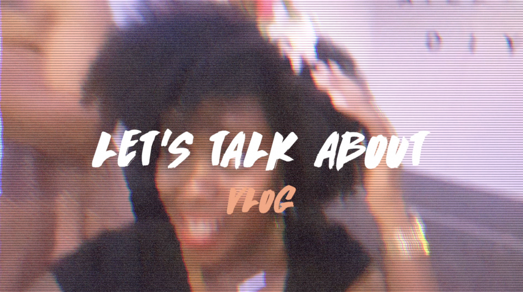 VLOG #1 - Let's talk about blog